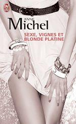 Téléchargez le livre :  Sexe, vignes et blonde platine