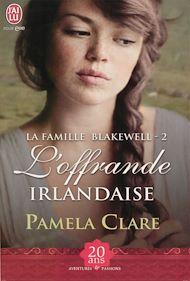 Téléchargez le livre :  La famille Blakewell (Tome 2) - L'offrande irlandaise