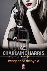 Téléchargez le livre :  Lily Bard (Tome 5) - Vengeance déloyale