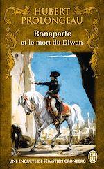 Téléchargez le livre :  Bonaparte et le mort du Diwan