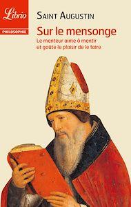 Téléchargez le livre :  Sur le mensonge, suivi de Du maître