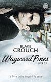 Télécharger le livre :  Wayward Pines (Livre 1)