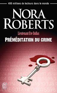Téléchargez le livre :  Lieutenant Eve Dallas (Tome 36) - Préméditation du crime