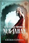 Télécharger le livre :  Le manuscrit proscrit de Nur Jahan