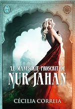 Téléchargez le livre :  Le manuscrit proscrit de Nur Jahan