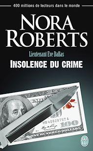 Téléchargez le livre :  Lieutenant Eve Dallas (Tome 37) - Insolence du crime