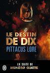 Télécharger le livre :  Lorien Legacies (Tome 6) - Le destin de Dix