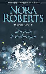 Téléchargez le livre :  Le cercle blanc (Tome 1) - La croix de Morrigan