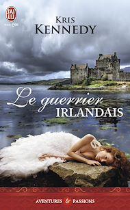 Téléchargez le livre :  Le guerrier irlandais