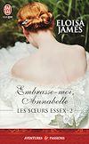 Télécharger le livre :  Les soeurs Essex (Tome 2) - Embrasse-moi, Annabelle