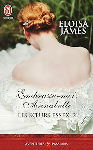 Téléchargez le livre :  Les soeurs Essex (Tome 2) - Embrasse-moi, Annabelle