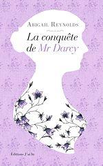 Télécharger cet ebook : La conquête de Mr Darcy