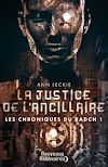 Télécharger le livre :  Les chroniques du Radch (Tome 1) - La justice de l'ancillaire