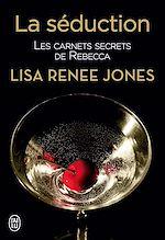 Téléchargez le livre :  Les carnets secrets de Rebecca (Tome 1) - La séduction