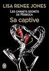 Télécharger le livre :  Les carnets secrets de Rebecca (Tome 3) - Sa captive