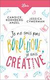 Télécharger le livre :  Je ne suis pas bordélique, je suis créative
