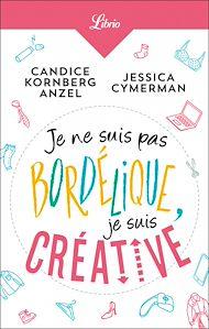 Téléchargez le livre :  Je ne suis pas bordélique, je suis créative