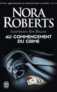 Téléchargez le livre :  Lieutenant Eve Dallas (Tome 1) - Au commencement du crime