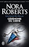 Télécharger le livre :  Lieutenant Eve Dallas (Tome 5) - Cérémonie du crime