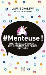 Téléchargez le livre :  #Menteuse ! SMS, réseaux sociaux... Les messages des filles décodés
