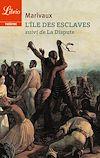 Télécharger le livre :  L'Île des esclaves. Suivi de La Dispute