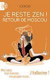 Télécharger le livre :  Je reste zen ! Retour de Moscou