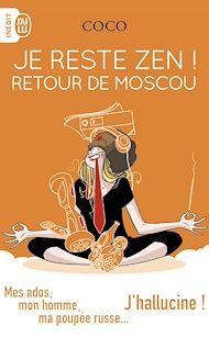 Téléchargez le livre :  Je reste zen ! Retour de Moscou