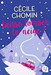 Télécharger le livre :  Laisse tomber la neige !