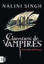 Téléchargez le livre :  Chasseuse de vampires (Tome 10) - La vipère de l'Archange
