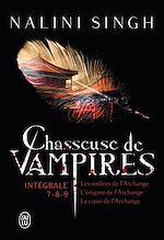 Téléchargez le livre :  Chasseuse de vampires  - L'Intégrale 3 (Tomes 7, 8 et 9)