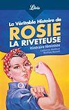 Télécharger le livre :  La Véritable Histoire de Rosie la riveteuse
