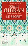 Télécharger le livre :  Les petits livres de Khalil Gibran - Le secret