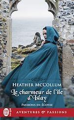 Téléchargez le livre :  Passion en Écosse (Tome 2) - Le charmeur de l'île d'Islay