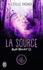 Téléchargez le livre :  Kayla Marchal (Tome 3) - La Source