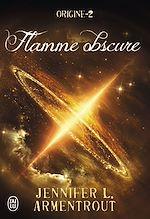 Téléchargez le livre :  Origine (Tome 2) - Flamme obscure