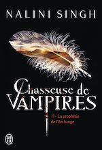 Téléchargez le livre :  Chasseuse de vampires (Tome 11) - La prophétie de l'Archange