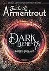 Télécharger le livre :  Dark Elements (Tome 1) - Baiser brûlant