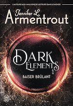 Téléchargez le livre :  Dark Elements (Tome 1) - Baiser brûlant