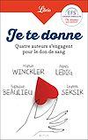 Télécharger le livre :  Je te donne. Quatre auteurs qui s'engagent pour le don de sang