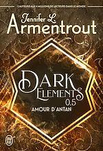 Téléchargez le livre :  Dark Elements (Tome 0.5) - Amour d'antan