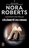 Télécharger le livre :  Lieutenant Eve Dallas (Tome 34) - Célébrité du crime