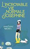 Télécharger le livre :  L'incroyable vie normale de Joséphine