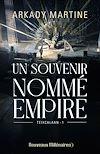 Un souvenir nommé empire | Martine, Arkady