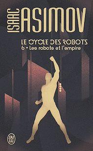Téléchargez le livre :  Le cycle des robots (Tome 6) - Les robots et l'empire