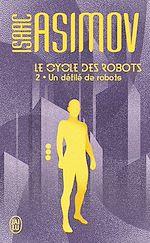 Téléchargez le livre :  Le cycle des robots (Tome 2) - Un défilé de robots