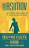 Télécharger le livre :  Le cycle des robots (Tome 4) - Face aux feux du soleil
