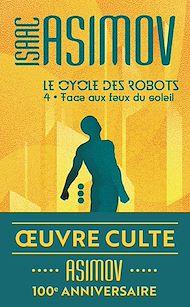 Téléchargez le livre :  Le cycle des robots (Tome 4) - Face aux feux du soleil
