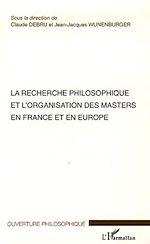 Téléchargez le livre :  La recherche philosophique et l'organisation des masters en France et en Europe