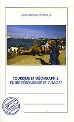 Téléchargez le livre :  Tourisme et géographie entre pérégrinité et chaos ?