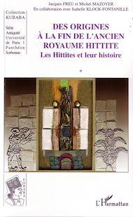 Téléchargez le livre :  Des origines à la fin de l'ancien royaume hittite